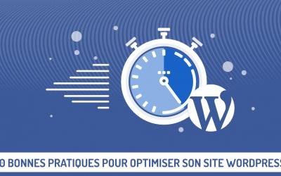 10 Bonnes pratiques pour optimiser la rapidité de son site WordPress
