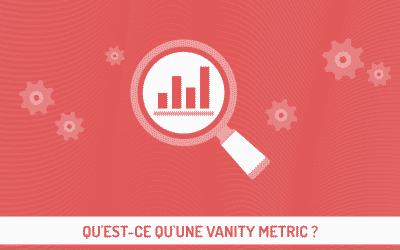 Qu'est-ce qu'une Vanity Metric ?