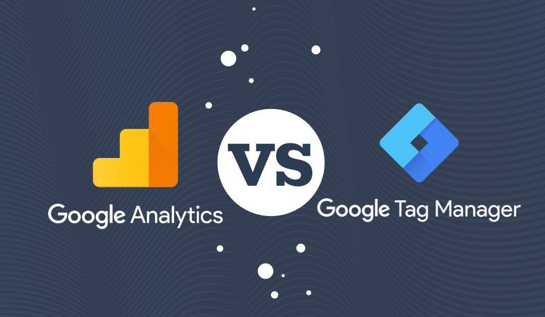 Google Tag Manager vs Google Analytics : quelles différences ?